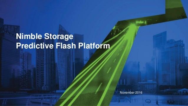 Nimble Storage Predictive Flash Platform November 2016