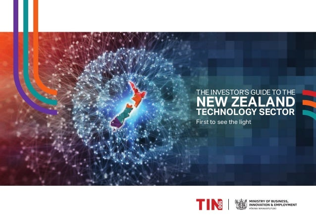 THE INVESTOR'S GUIDE TO THE NEW ZEALAND TECHNOLOGY SECTOR First to see the light
