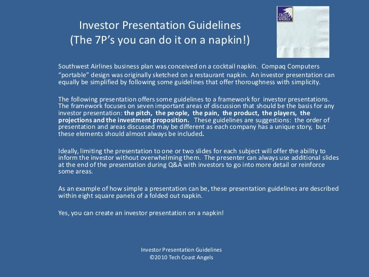 Investor Presentation Guidelines     (The 7P's you can do it on a napkin!)  Southwest Airlines business plan was conceived...