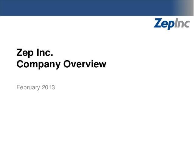 Zep Inc.Company OverviewFebruary 2013