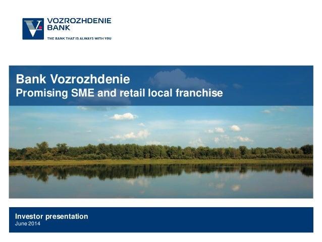 Bank Vozrozhdenie Promising SME and retail local franchise Investor presentation June 2014