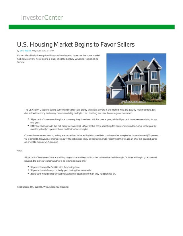 InvestorInvestorCenterCenterU.S. Housing Market Begins to Favor Sellersby 24/7 Wall St. May 30th 2013 6:45AMHome sellers f...