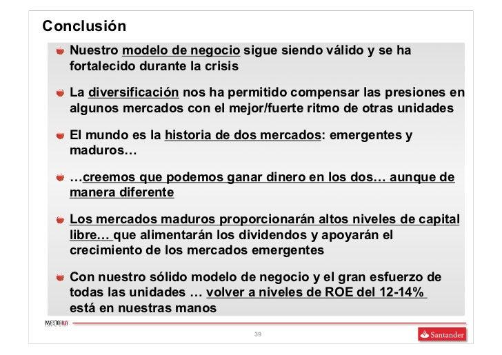"""Conclusión """"  Nuestro modelo de negocio sigue siendo válido y se ha   fortalecido durante la crisis """"  La diversificació..."""