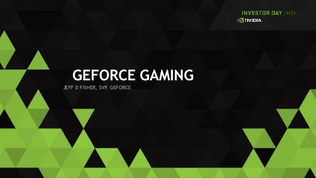 Investor Day 2015: GeForce Gaming