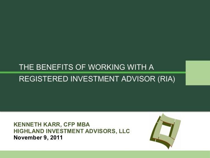 KENNETH KARR, CFP MBA HIGHLAND INVESTMENT ADVISORS, LLC November 9, 2011