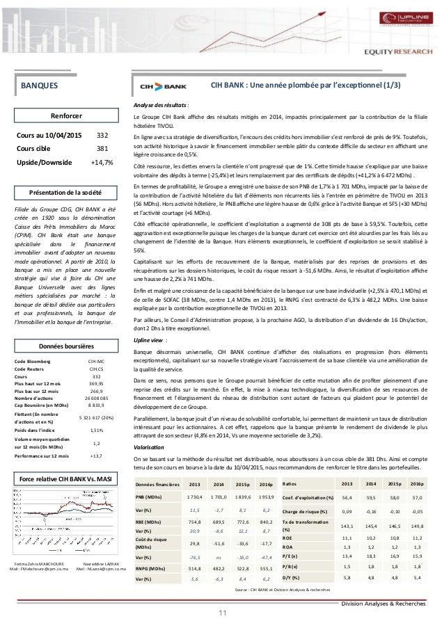 11 CIH BANK : Une année plombée par l'exceptionnel (1/3) Analyse des résultats : Le Groupe CIH Bank affiche des résultats ...