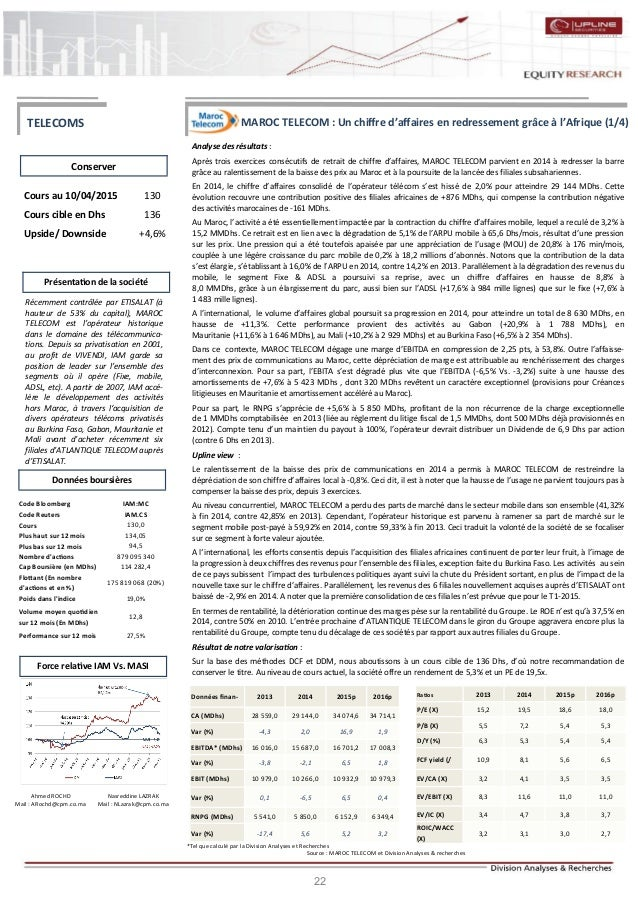 22 MAROC TELECOM : Un chiffre d'affaires en redressement grâce à l'Afrique (1/4) Analyse des résultats : Après trois exerc...