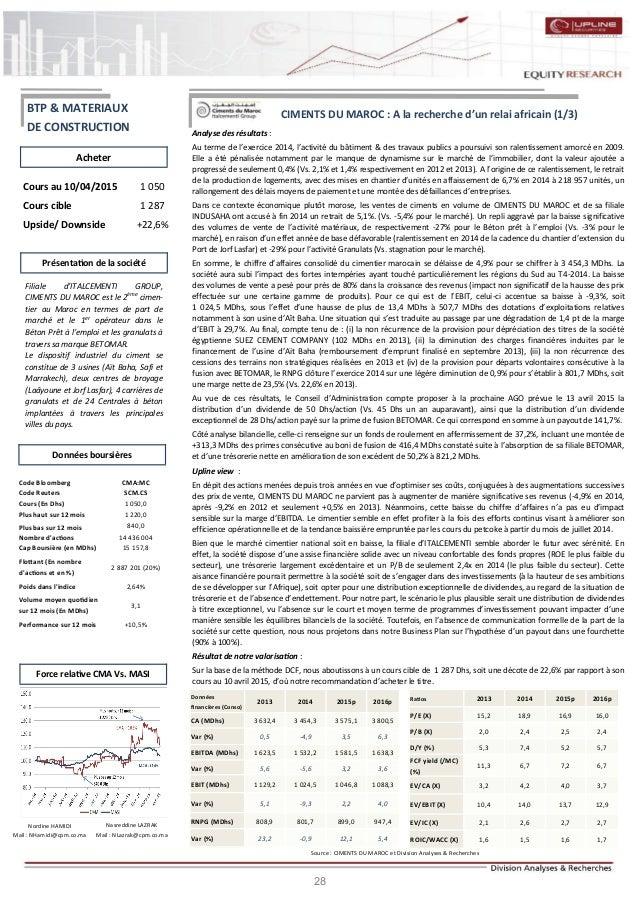 28 CIMENTS DU MAROC : A la recherche d'un relai africain (1/3) Analyse des résultats : Au terme de l'exercice 2014, l'acti...