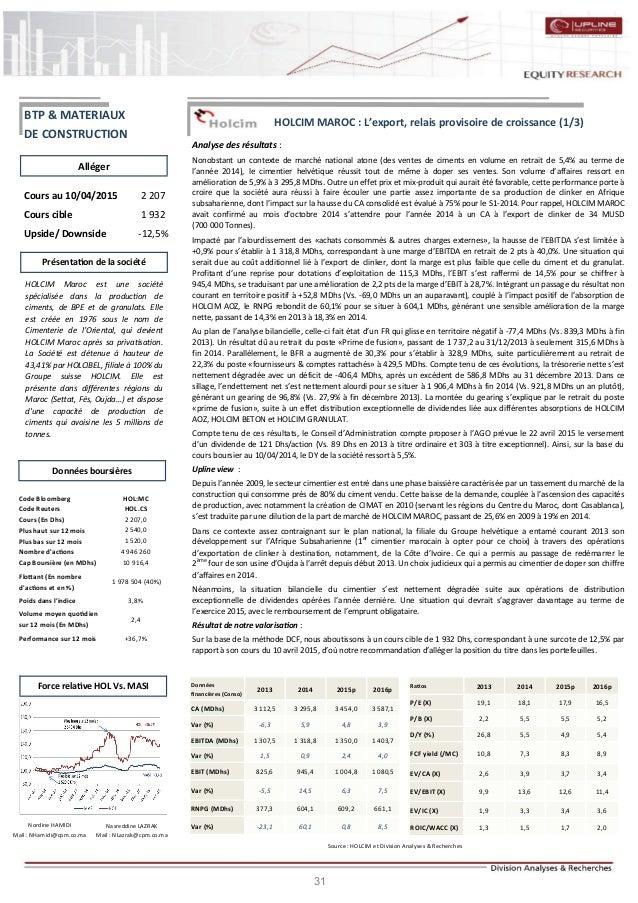 31 HOLCIM MAROC : L'export, relais provisoire de croissance (1/3) Analyse des résultats : Nonobstant un contexte de marché...