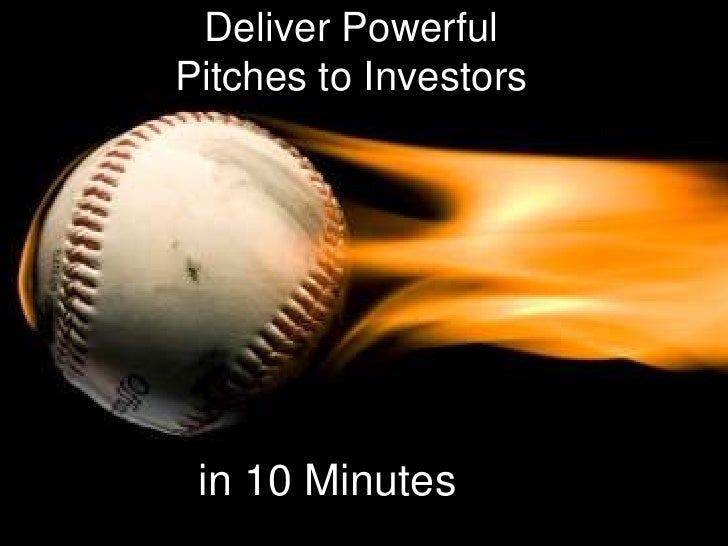 Deliver PowerfulPitches to Investors in 10 Minutes