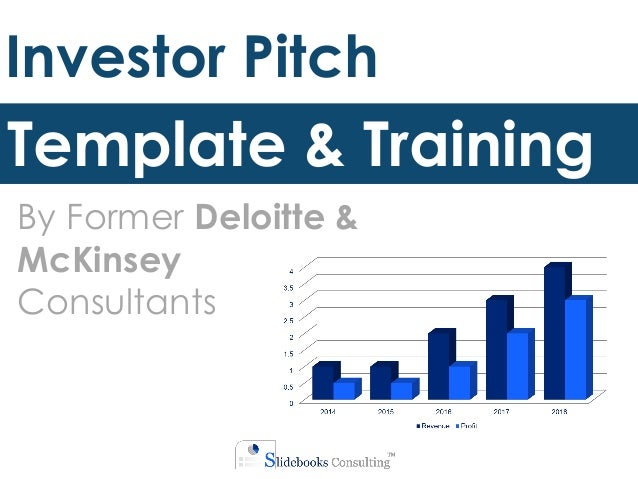 Investor Pitch Template   by ex-Deloitte & McKinsey consultants