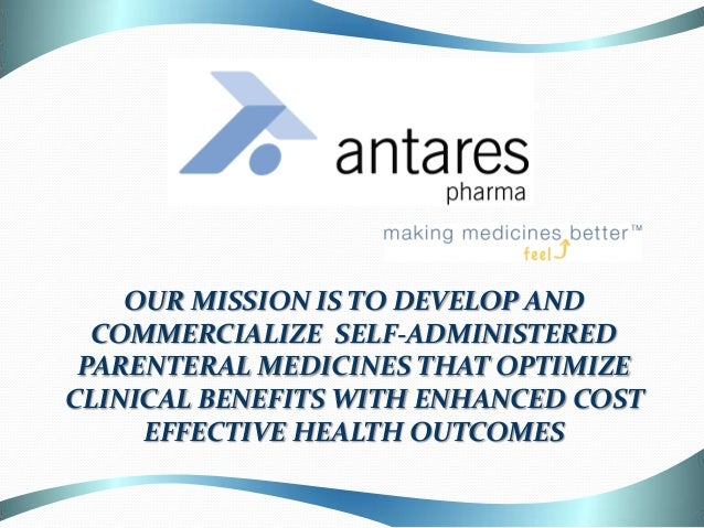Paul    OUR MISSION IS TO DEVELOP AND  COMMERCIALIZE SELF-ADMINISTERED PARENTERAL MEDICINES THAT OPTIMIZECLINICAL BENEFITS...