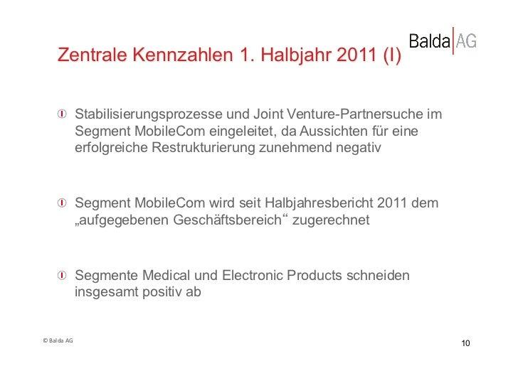 Zentrale Kennzahlen 1. Halbjahr 2011 (I)         !  Stabilisierungsprozesse und Joint Venture-Partnersuche im            ...