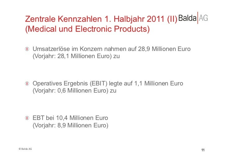 Zentrale Kennzahlen 1. Halbjahr 2011 (II)         (Medical und Electronic Products)         !  Umsatzerlöse im Konzern na...