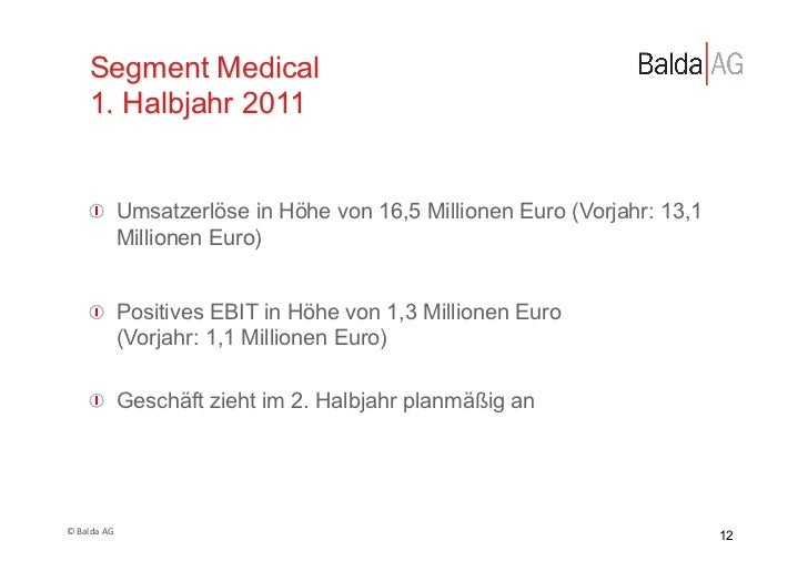 Segment Medical         1. Halbjahr 2011         !  Umsatzerlöse in Höhe von 16,5 Millionen Euro (Vorjahr: 13,1          ...