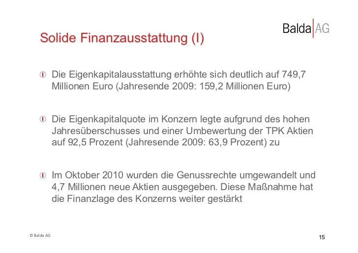 Solide Finanzausstattung (I)         !  Die Eigenkapitalausstattung erhöhte sich deutlich auf 749,7             Millionen...