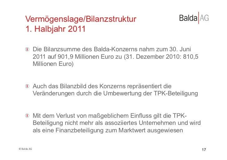 Vermögenslage/Bilanzstruktur         1. Halbjahr 2011         !  Die Bilanzsumme des Balda-Konzerns nahm zum 30. Juni    ...