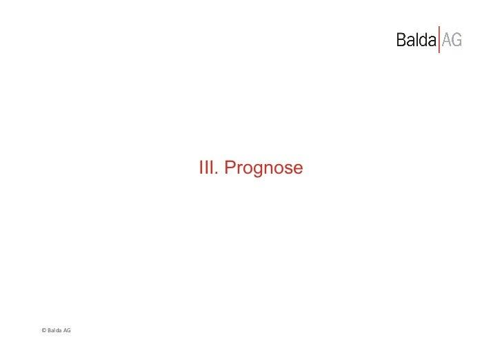 III. Prognose© Balda AG