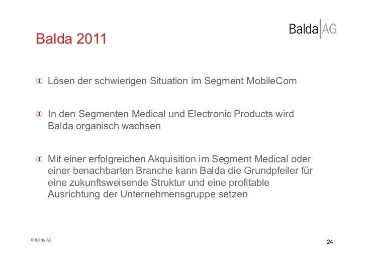 Balda 2011     !  Lösen der schwierigen Situation im Segment MobileCom     !  In den Segmenten Medical und Electronic Pr...