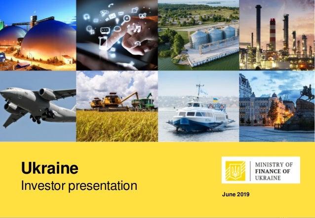 June 2019 1 Ukraine Investor presentation June 2019