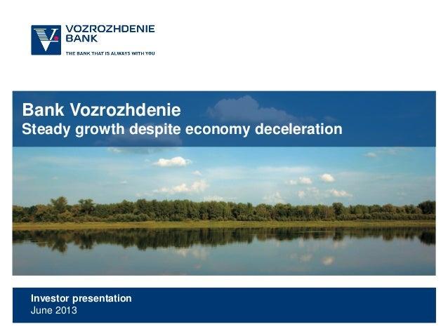 Bank VozrozhdenieSteady growth despite economy decelerationInvestor presentationJune 2013