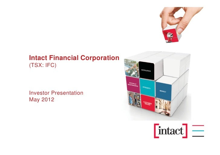 Intact Financial Corporation(TSX: IFC)Investor PresentationMay 2012