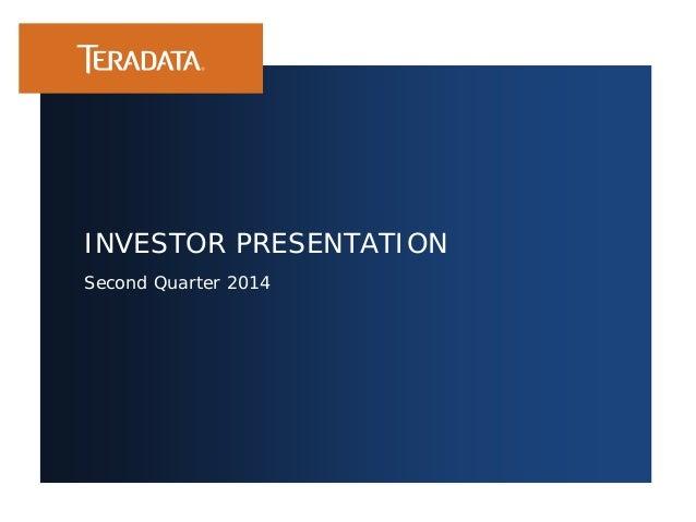 Second Quarter 2014 INVESTOR PRESENTATION