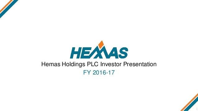 Hemas Holdings PLC Investor Presentation FY 2016-17 1