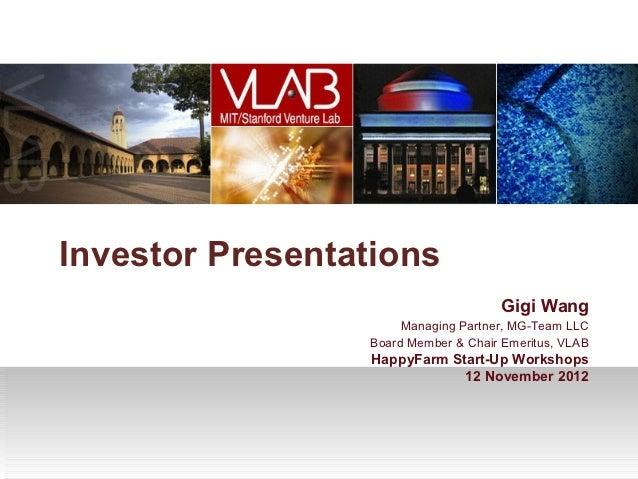 Investor Presentations                                      Gigi Wang                      Managing Partner, MG-Team LLC  ...