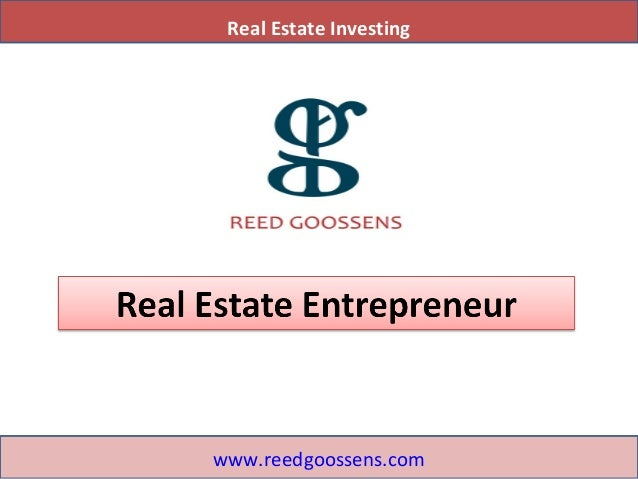 Real Estate Investing www.reedgoossens.com