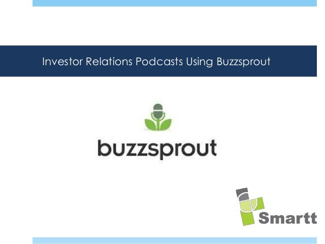 Investor Relations Podcasts Using Buzzsprout  How does the modern IRO reach their audience of investors?