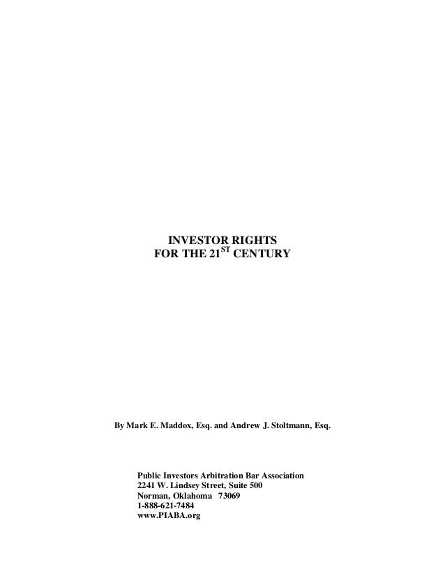INVESTOR RIGHTS FOR THE 21ST CENTURY By Mark E. Maddox, Esq. and Andrew J. Stoltmann, Esq. Public Investors Arbitration Ba...