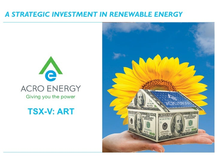 A STRATEGIC INVESTMENT IN RENEWABLE ENERGY          TSX-V: ART