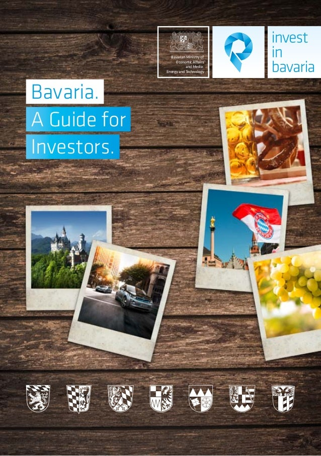 Bavaria. A Guide for Investors. Bavarian Ministry of Economic Affairs and Media, Energy and Technology