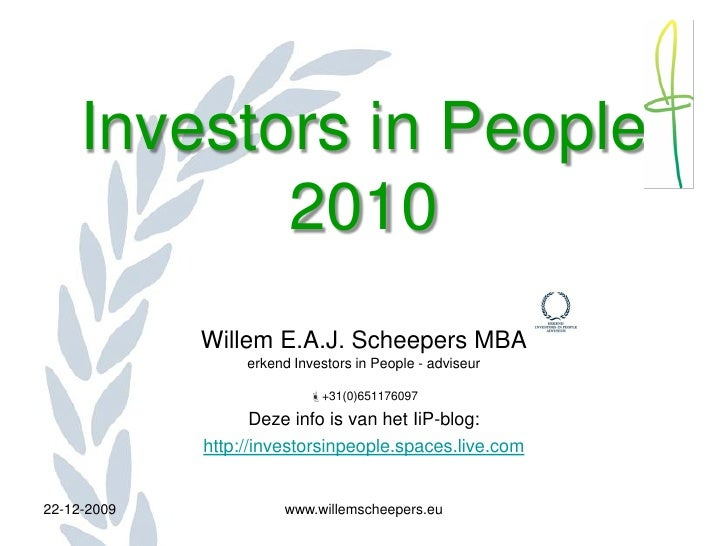 Investors in People             2010              Willem E.A.J. Scheepers MBA                   erkend Investors in People...