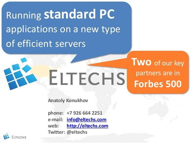 Running standard PCapplications on a new typeof efficient servers                                         Two of our key  ...