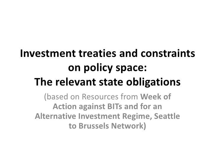 Investment treaties and constraints          on policy space:   The relevant state obligations     (based on Resources fro...