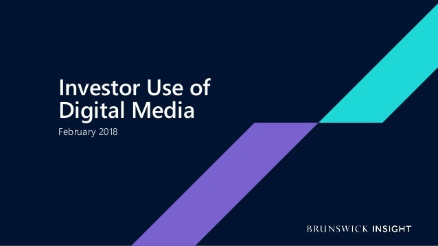 February 2018 Investor Use of Digital Media