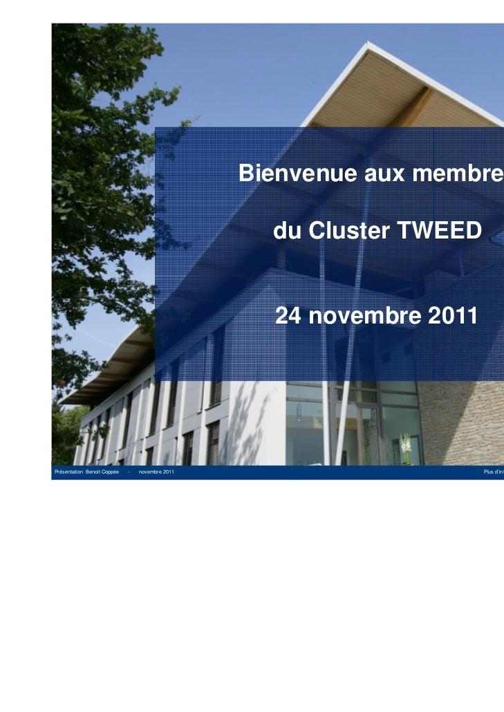 Bienvenue aux membres                                                   du Cluster TWEED                                  ...