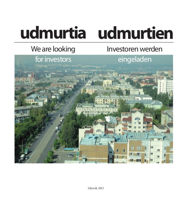 1  udmurtia udmurtien We are looking for investors  Investoren werden eingeladen  Izhevsk 2013