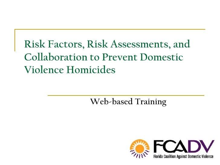 Risk Factors, Risk Assessments, and Collaboration to Prevent Domestic Violence Homicides<br />Web-based Training<br />