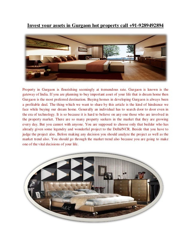 Invest your assets in Gurgaon hot property call +91-9289492894  Property in Gurgaon is flourishing seemingly at tremendous...