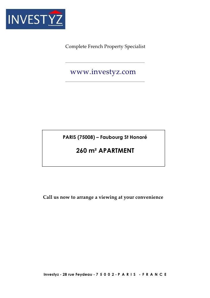 Complete French Property Specialist             www.investyz.com         PARIS (75008) – Faubourg St Honoré               ...
