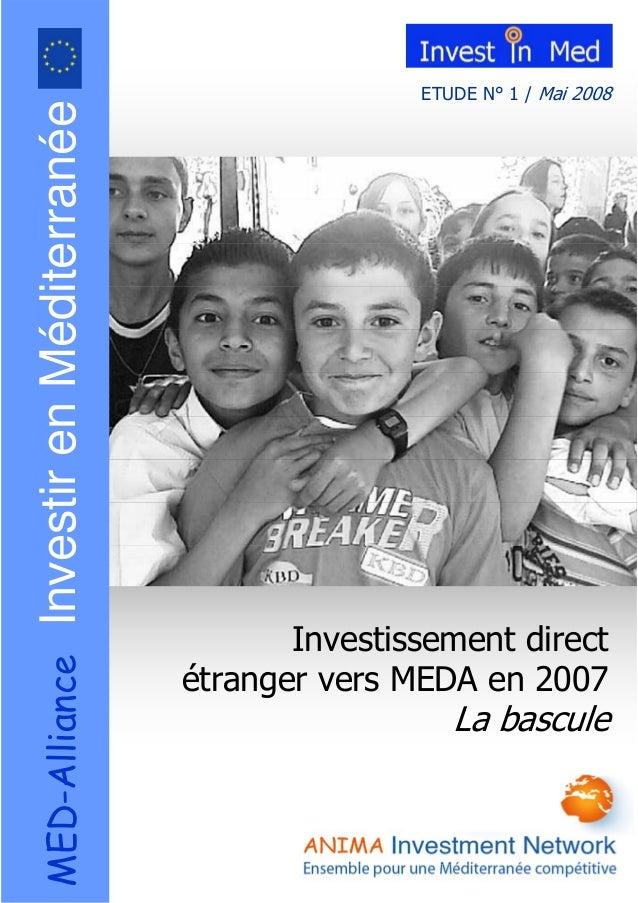 ETUDE N° 1 / Mai 2008 Investissement direct étranger vers MEDA en 2007 La bascule MED-AllianceInvestirenMéditerranée