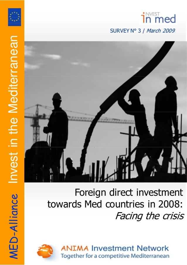 MED-AllianceInvestintheMediterranean SURVEY N° 3 / March 2009 Foreign direct investment towards Med countries in 2008: F...