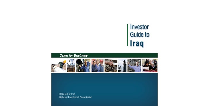 Investor                                  Guide to                                  Iraq Open for Business     Republic of...