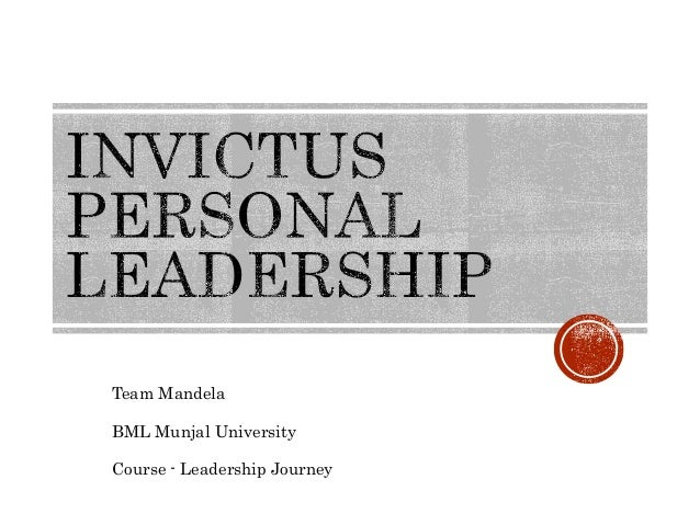 leadership in invictus As the world celebrates the life and legacy of former south african president and nobel peace prize recipient nelson mandela, we in the business community should take a moment to consider three powerful lessons we can distill from his leadership that are relevant for leaders at every level, particularly those young.