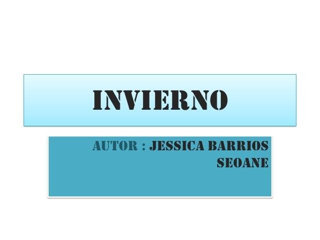 InviernoAutor : Jessica Barrios                 Seoane