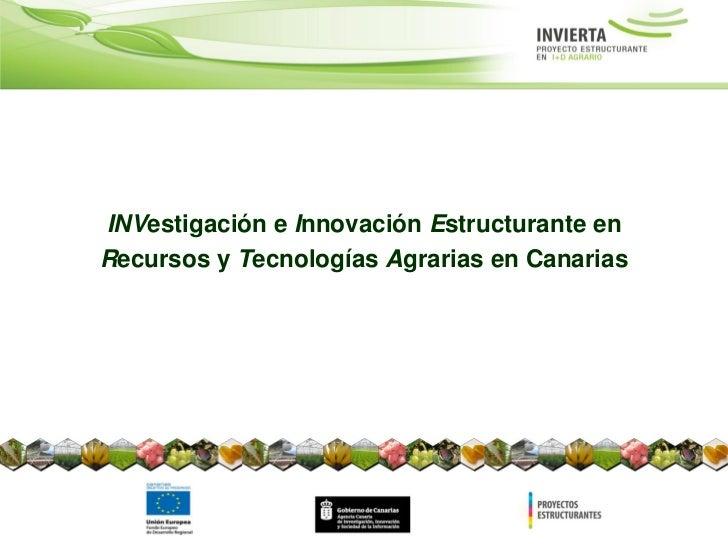 INVestigación e Innovación Estructurante enRecursos y Tecnologías Agrarias en Canarias