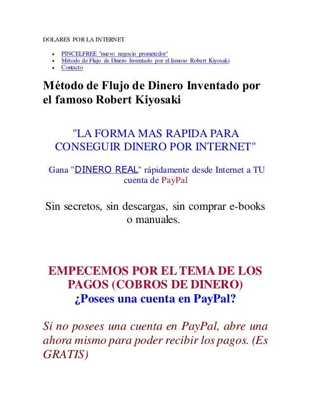 """DOLARES POR LA INTERNET  PINCELFREE """"nuevo negocio prometedor""""  Método de Flujo de Dinero Inventado por el famoso Robert..."""